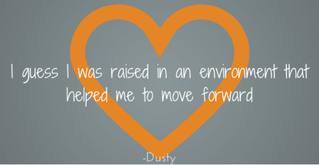 """""""I guess I was raised in an environment  that helped me to move forward"""""""