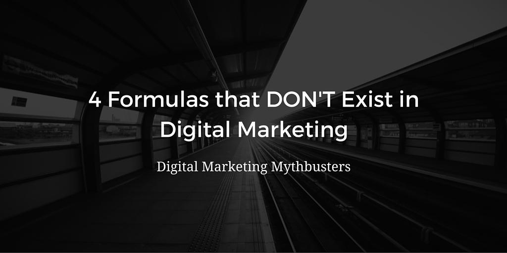 4 Formulas that DON'T Exist in Digital Marketing