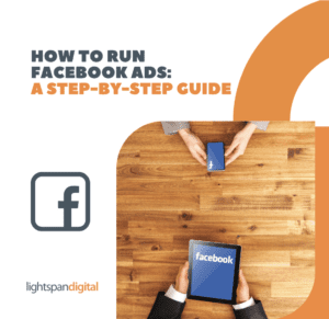 How to Run Facebook Ads: A Step-by-Step Guide