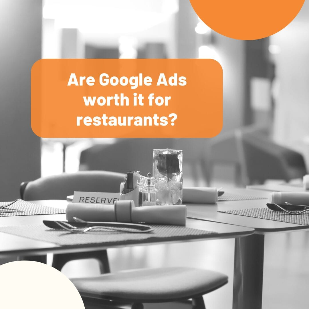 Are Google Ads worth it for restaurants?